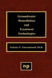 Groundwater Remediation and Treatment Technologies by Nicholas P Cheremisinoff