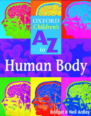 Oxford Children's A To Z to the Human Body by Neil Ardley