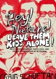 Hey, Nietzsche! Leave Them Kids Alone! by Craig Schuftan image