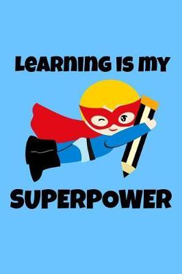 Learning is My Superpower by The Teacher Life