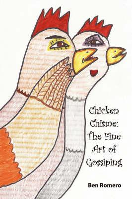 Chicken Chisme by Ben Romero