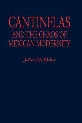 Cantinflas and the Chaos of Mexican Modernity by Jeffrey M Pilcher image