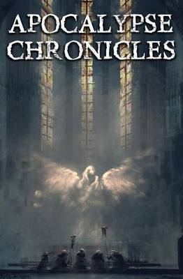 Apocalypse Chronicles by Andrew Murray Aikman