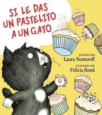 Si Le Das un Pastelito A un Gato by Laura Numeroff image