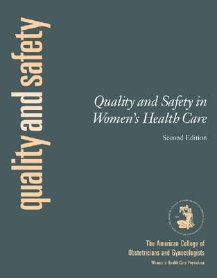 Quality and Safety in Obstetrics and Gynecology by Acog