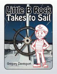 Little Brock Takes to Sail by Gregory Davenport