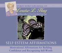 Self-esteem Affirmations: Motivational Affirmations for Building Confidence and Recognizing Self-worth by Louise L. Hay image