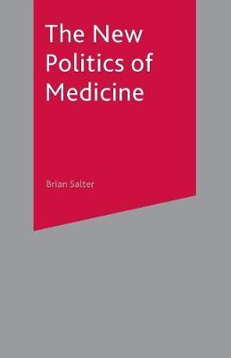 The New Politics of Medicine by Brian Salter image