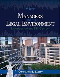 Managers and the Legal Environment by Constance E Bagley
