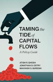 Taming the Tide of Capital Flows by Atish R Ghosh