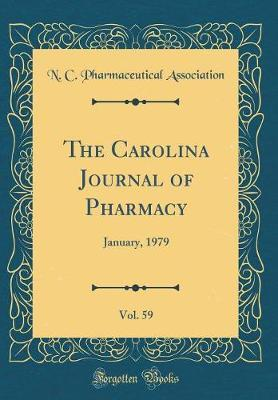 The Carolina Journal of Pharmacy, Vol. 59 by N C Pharmaceutical Association