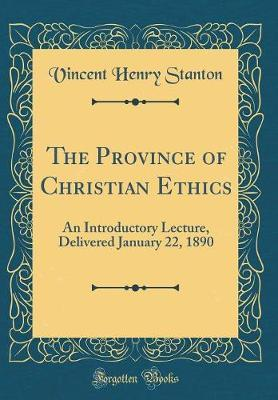 The Province of Christian Ethics by Vincent Henry Stanton image