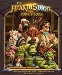 The Hearthstone Pop-up Book by Mike Sass