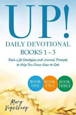 UP! Daily Devotional Books 1-3 by Mary Vogelsong