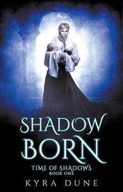 Shadow Born by Kyra Dune image
