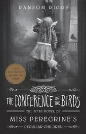 The Conference of the Birds by Ransom Riggs image