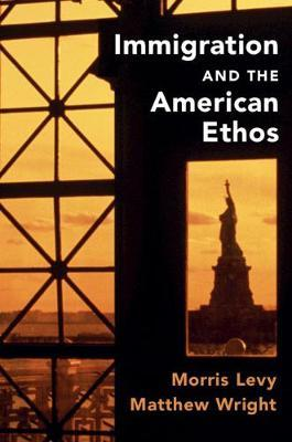 Immigration and the American Ethos by Morris Levy image
