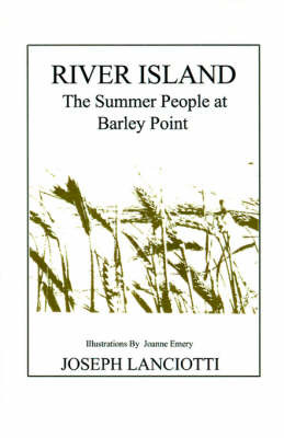 River Island: The Summer People at Barley Point by Joseph Lanciotti image