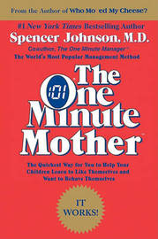 The One Minute Mother by Spencer Johnson