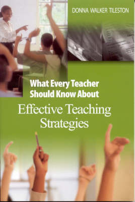 What Every Teacher Should Know About Effective Teaching Strategies by Donna E. Walker Tileston