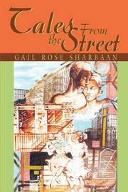 Tales from the Street by Gail Rose Sharbaan image
