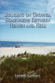 Standing on Ground, Somewhere Between Heaven and Hell by Everette Summers image