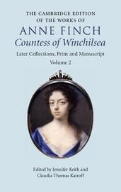The The Cambridge Edition of the Works of Anne Finch, Countess of Winchilsea 2 Volume Hardback Set The Cambridge Edition of the Works of Anne Finch, Countess of Winchilsea: Volume 2 by Anne Finch