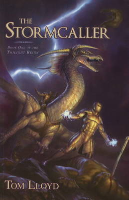Stormcaller (The Twlight Reign #1) by Tom Lloyd