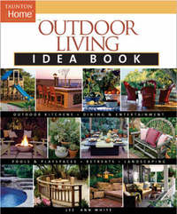Outdoor Living Idea Book by Lee Anne White
