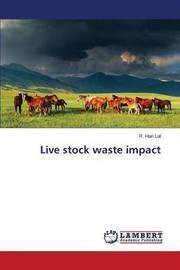 Live Stock Waste Impact by Lal R Hari