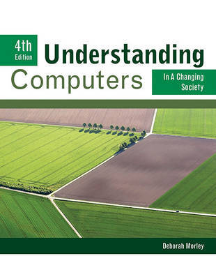 Understanding Computers in a Changing Society by Deborah Morley image