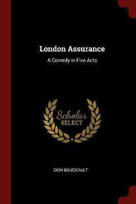 London Assurance by Dion Boucicault