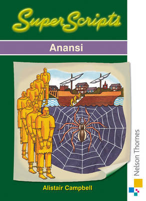 SuperScripts - Anansi by Alistair Campbell