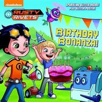 Birthday Bonanza! (Rusty Rivets) by Mickie Matheis