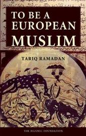 To Be a European Muslim by Tariq Ramadan