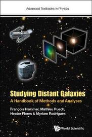 Studying Distant Galaxies: A Handbook Of Methods And Analyses by Hector Flores