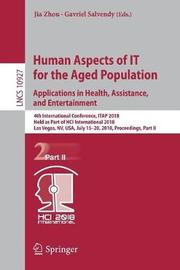 Human Aspects of IT for the Aged Population. Applications in Health, Assistance, and Entertainment