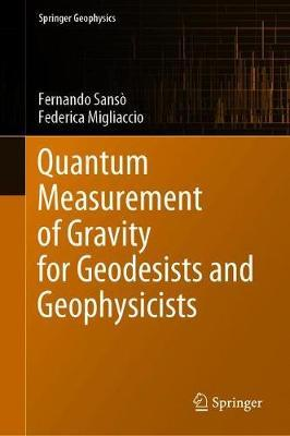 Quantum Measurement of Gravity for Geodesists and Geophysicists by Fernando Sanso