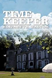Time Keeper by Elizabeth Walton