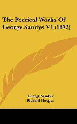 The Poetical Works Of George Sandys V1 (1872) by George Sandys image