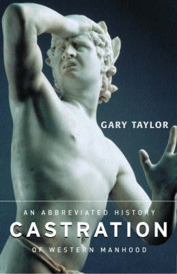 Castration by Gary Taylor