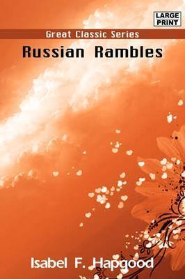 Russian Rambles by Isabel F Hapgood