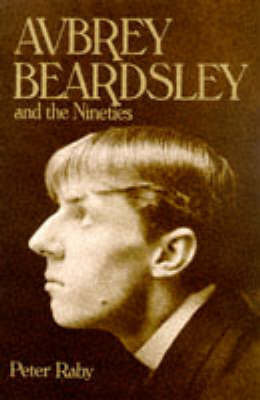 Beardsley and the Nineties by Peter Raby