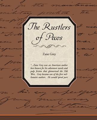 The Rustlers of Pecos County by Zane Grey
