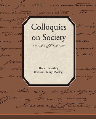 Colloquies on Society by Robert Southey