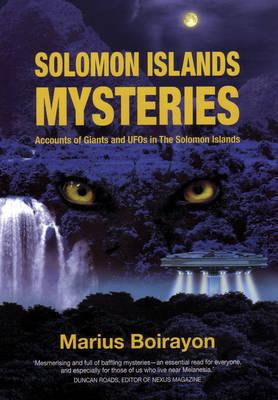 Solomon Islands Mysteries by Marius Boirayon