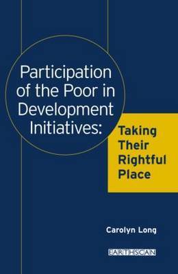 Participation of the Poor in Development Initiatives by Carolyn M. Long