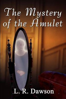 The Mystery of the Amulet by L. R. Dawson image