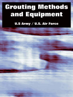 Grouting Methods and Equipment by U.S. Army