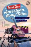 A Road Tour of American Song Titles by Karl du Fresne